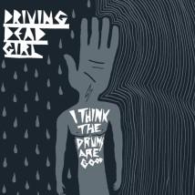 "Visuel de l'album  ""I think the drums are good"" de Driving Dead Girl"