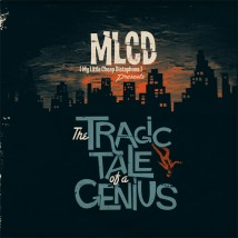 "Visuel du vinyle ""The tragic tale of a genius"" de MLCD"